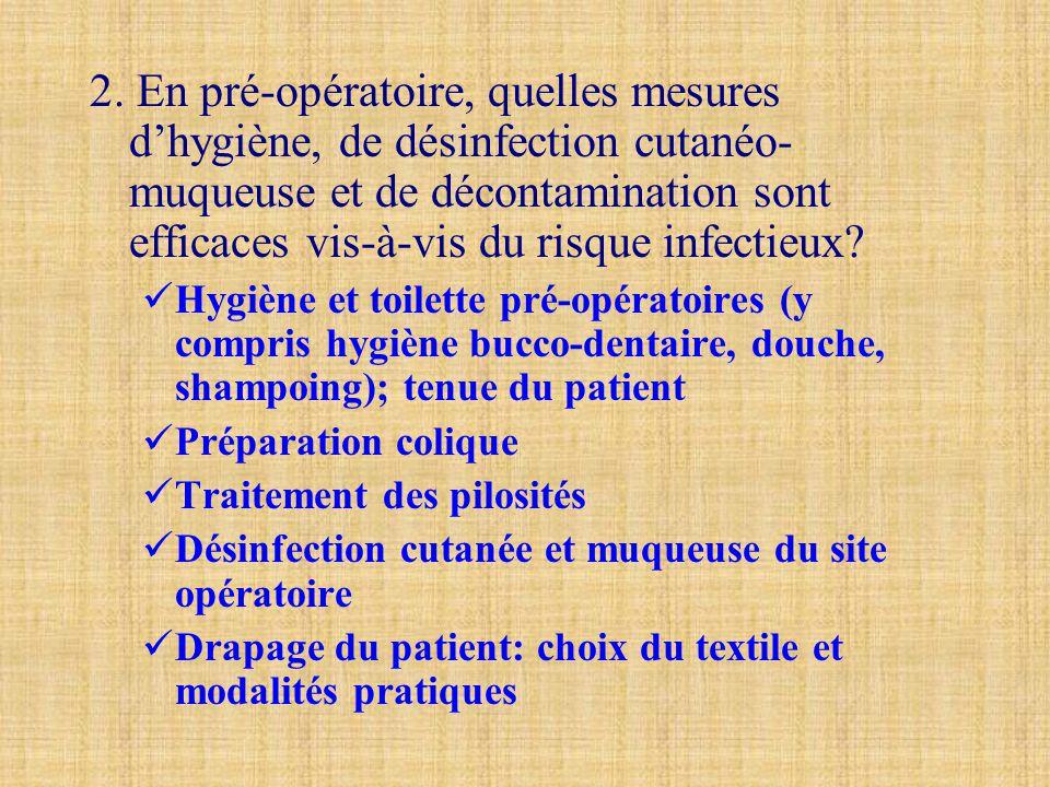 2. En pré-opératoire, quelles mesures d'hygiène, de désinfection cutanéo- muqueuse et de décontamination sont efficaces vis-à-vis du risque infectieux