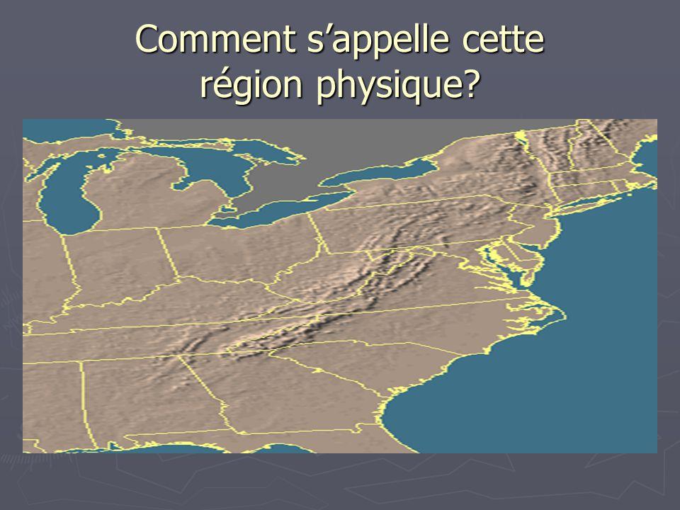Comment s'appelle cette région physique?