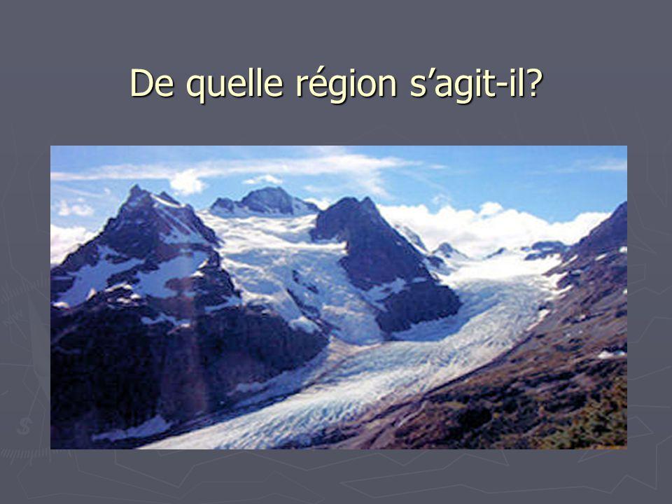 De quelle région s'agit-il?