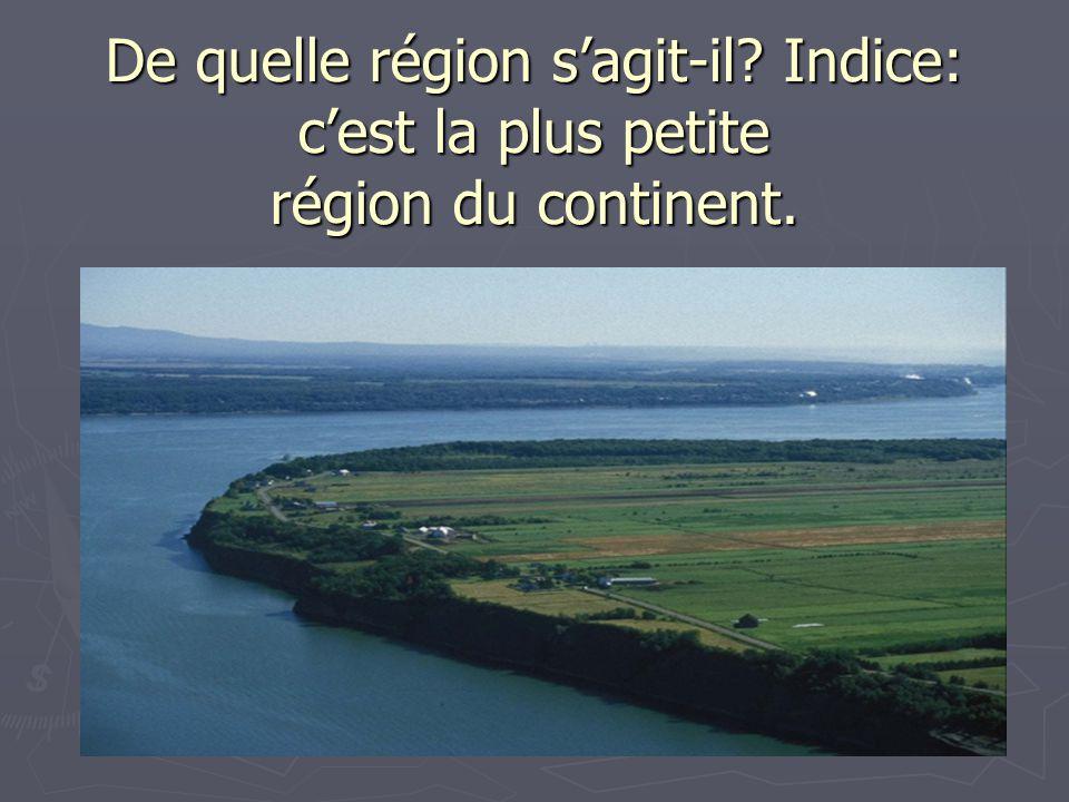 De quelle région s'agit-il? Indice: c'est la plus petite région du continent.