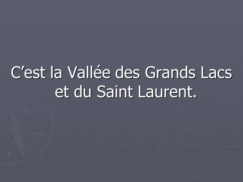 C'est la Vallée des Grands Lacs et du Saint Laurent.
