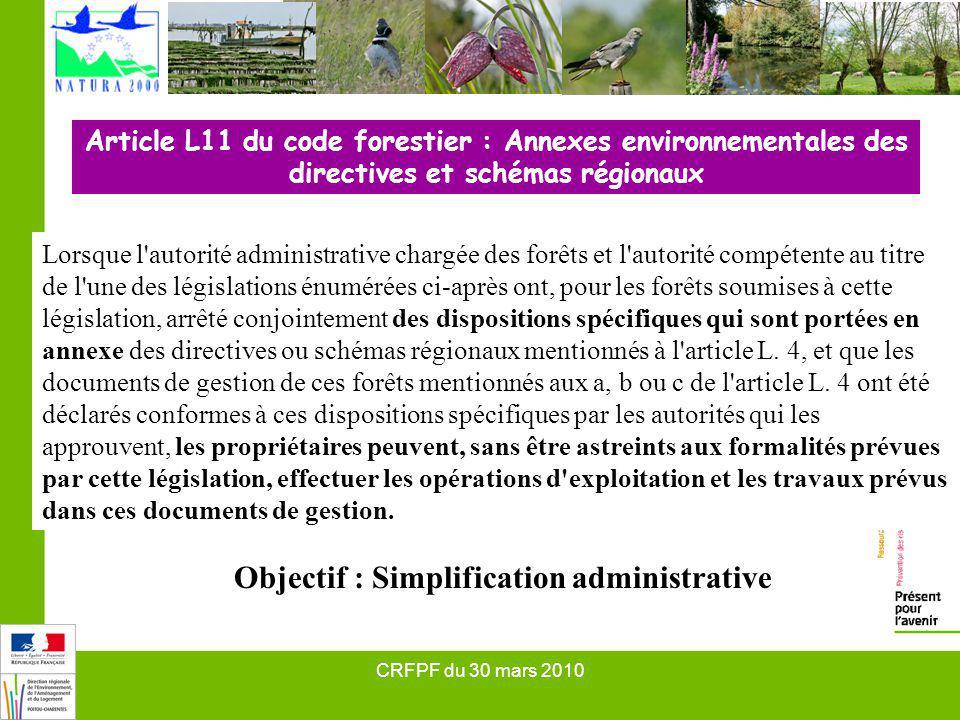 CRFPF du 30 mars 2010 Article L11 du code forestier : Annexes environnementales des directives et schémas régionaux Lorsque l'autorité administrative