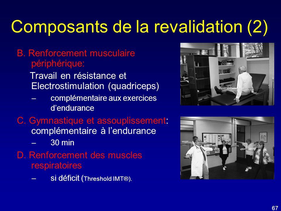 Composants de la revalidation (2) B. Renforcement musculaire périphérique: Travail en résistance et Electrostimulation (quadriceps) –complémentaire au