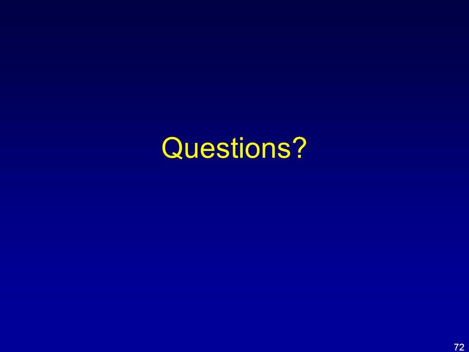 Questions? 72