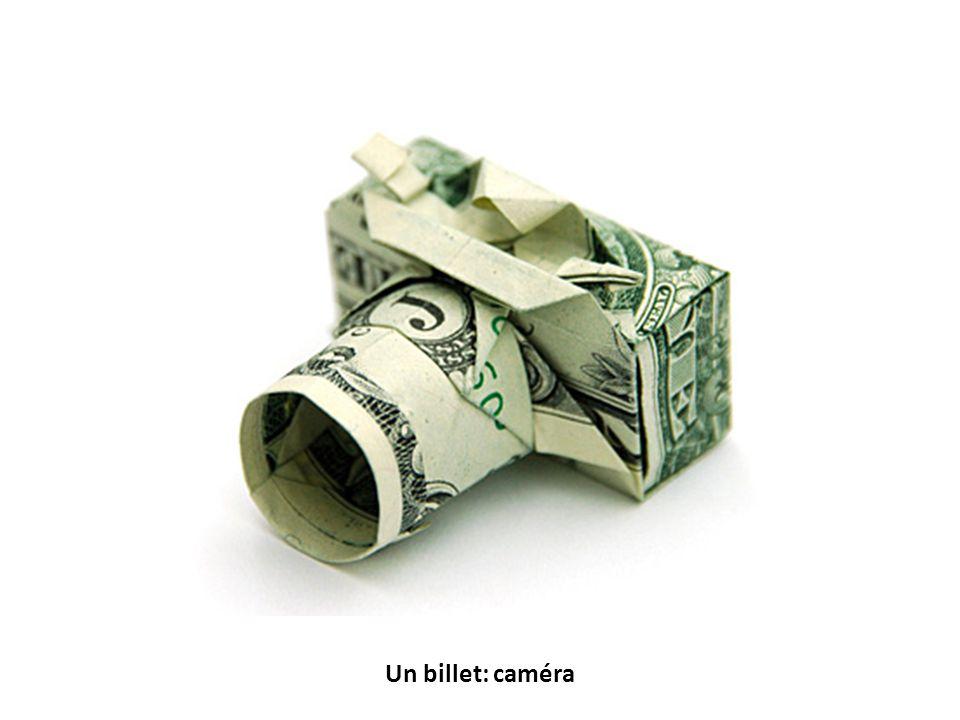 Un billet: caméra