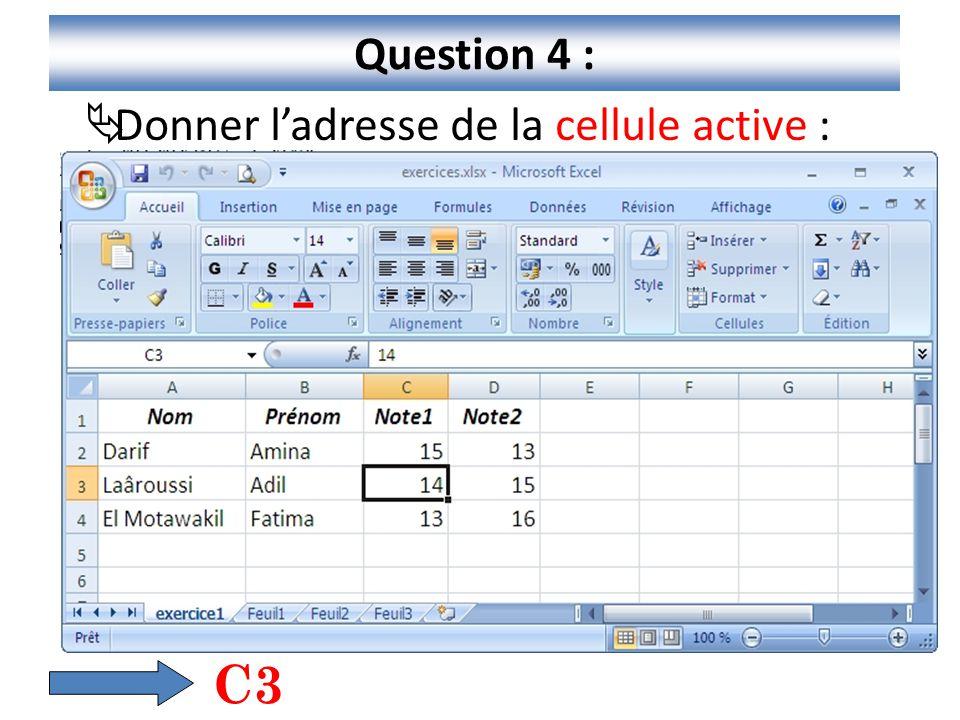 6 Question 5 :  Quelle est la colonne active : C