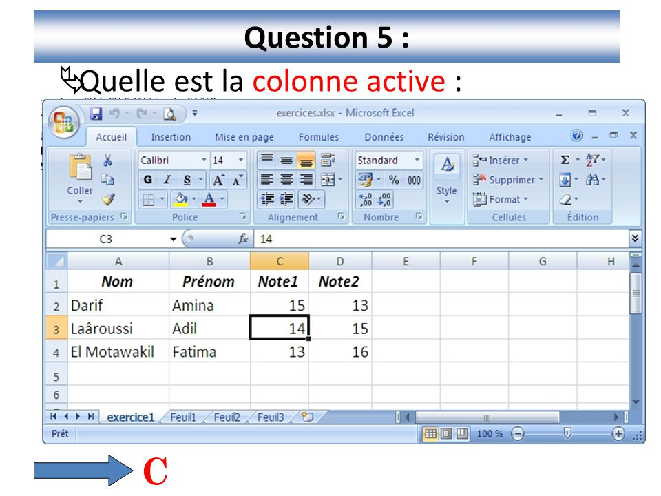 6 Question 5 :  Quelle est la colonne active : C