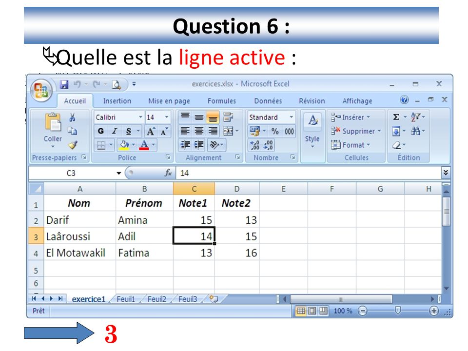 7 Question 6 :  Quelle est la ligne active : 3