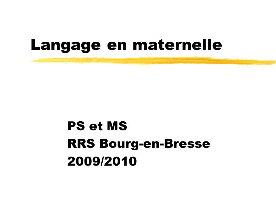 PS et MS RRS Bourg-en-Bresse 2009/2010 Langage en maternelle