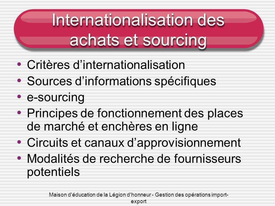 Maison d'éducation de la Légion d'honneur - Gestion des opérations import- export Internationalisation des achats et sourcing • Critères d'internation