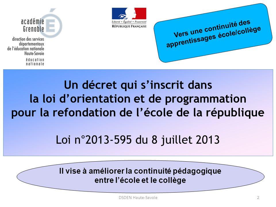 2DSDEN Haute-Savoie Il vise à améliorer la continuité pédagogique entre l'école et le collège Un décret qui s'inscrit dans la loi d'orientation et de