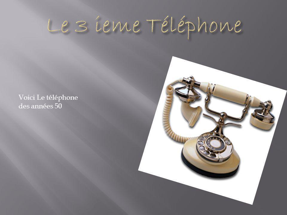  Voici le téléphone des années 60.