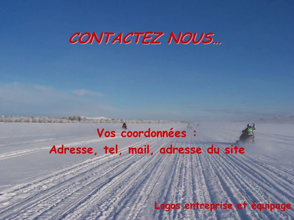 Vos coordonnées : Adresse, tel, mail, adresse du site Logos entreprise et équipage CONTACTEZ NOUS…