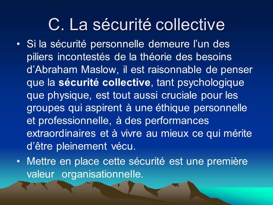 C. La sécurité collective •Si la sécurité personnelle demeure l'un des piliers incontestés de la théorie des besoins d'Abraham Maslow, il est raisonna