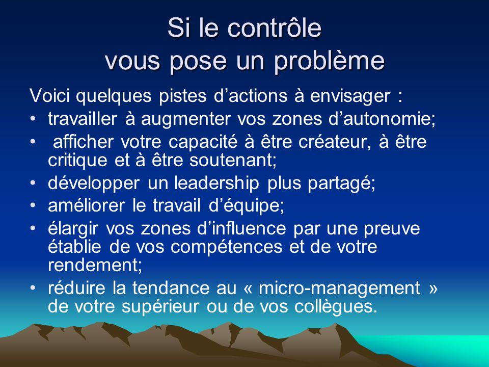 Si le contrôle vous pose un problème Voici quelques pistes d'actions à envisager : •travailler à augmenter vos zones d'autonomie; • afficher votre cap