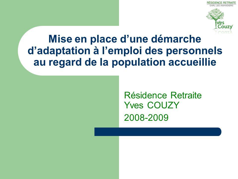 Mise en place d'une démarche d'adaptation à l'emploi des personnels au regard de la population accueillie Résidence Retraite Yves COUZY 2008-2009