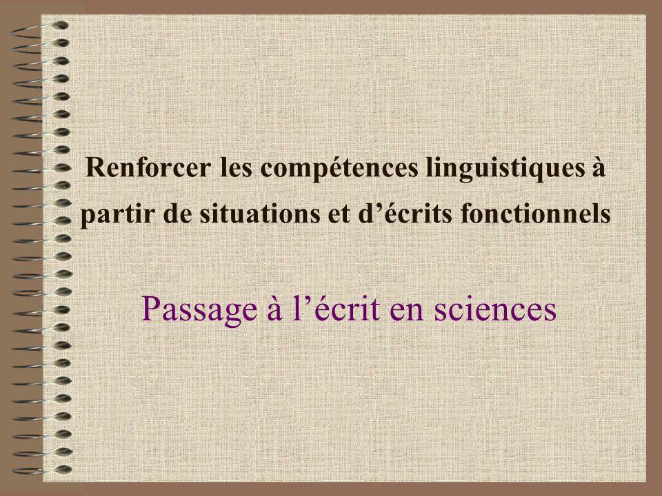 Renforcer les compétences linguistiques à partir de situations et d'écrits fonctionnels Passage à l'écrit en sciences