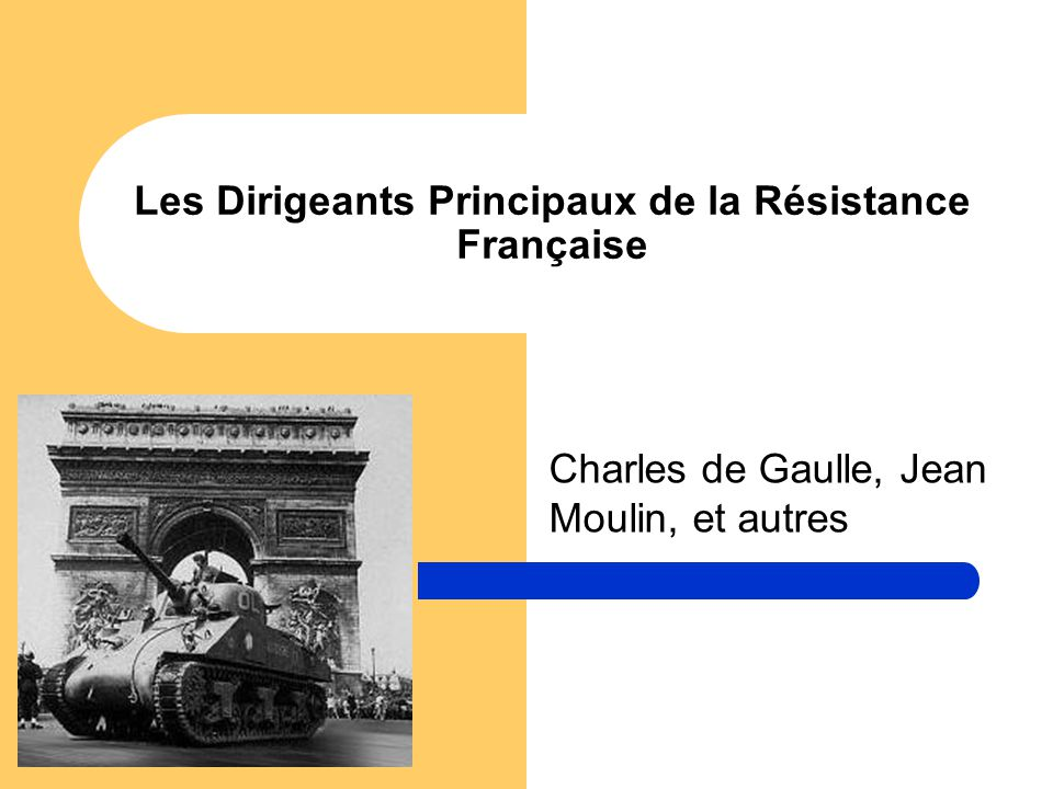 Les Dirigeants Principaux de la Résistance Française Charles de Gaulle, Jean Moulin, et autres