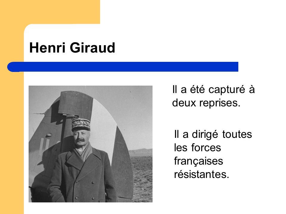 Henri Giraud Il a été capturé à deux reprises.