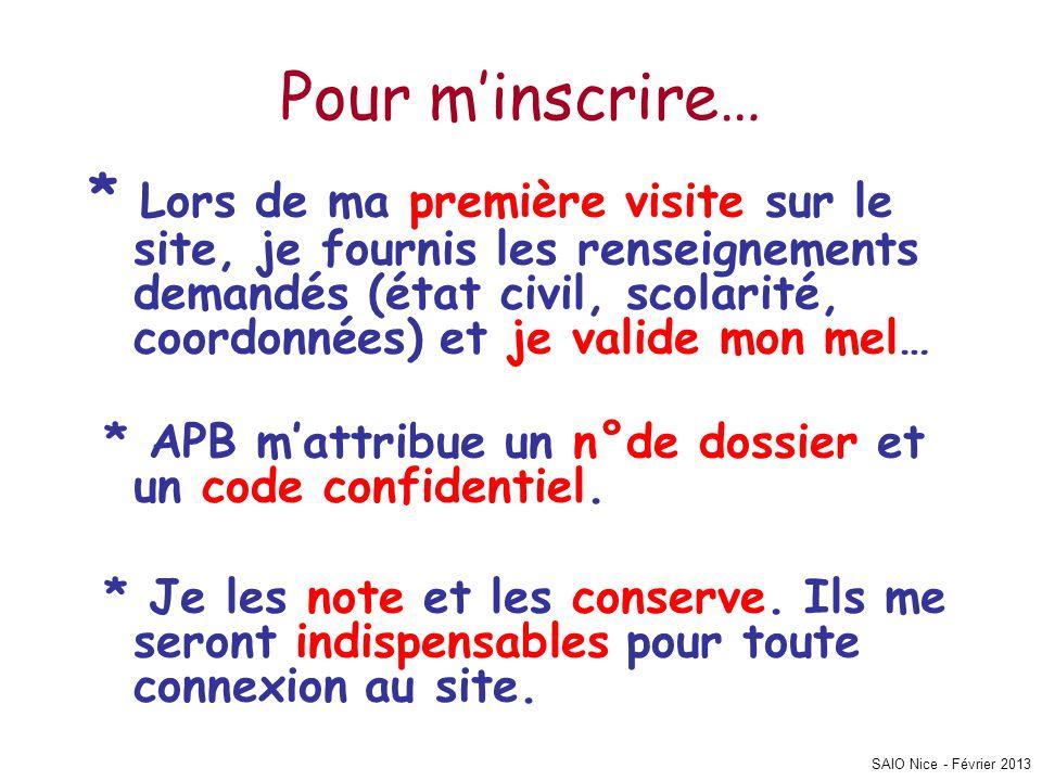 SAIO Nice - Février 2013 Pour m'inscrire… * Lors de ma première visite sur le site, je fournis les renseignements demandés (état civil, scolarité, coo
