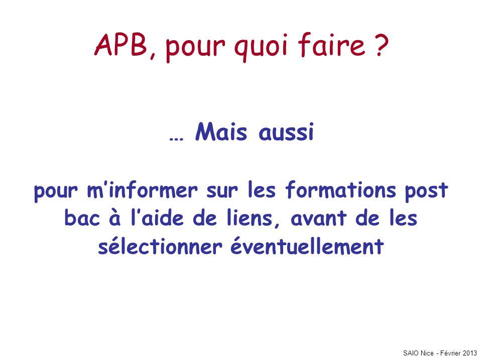 APB, pour quoi faire ? … Mais aussi pour m'informer sur les formations post bac à l'aide de liens, avant de les sélectionner éventuellement SAIO Nice