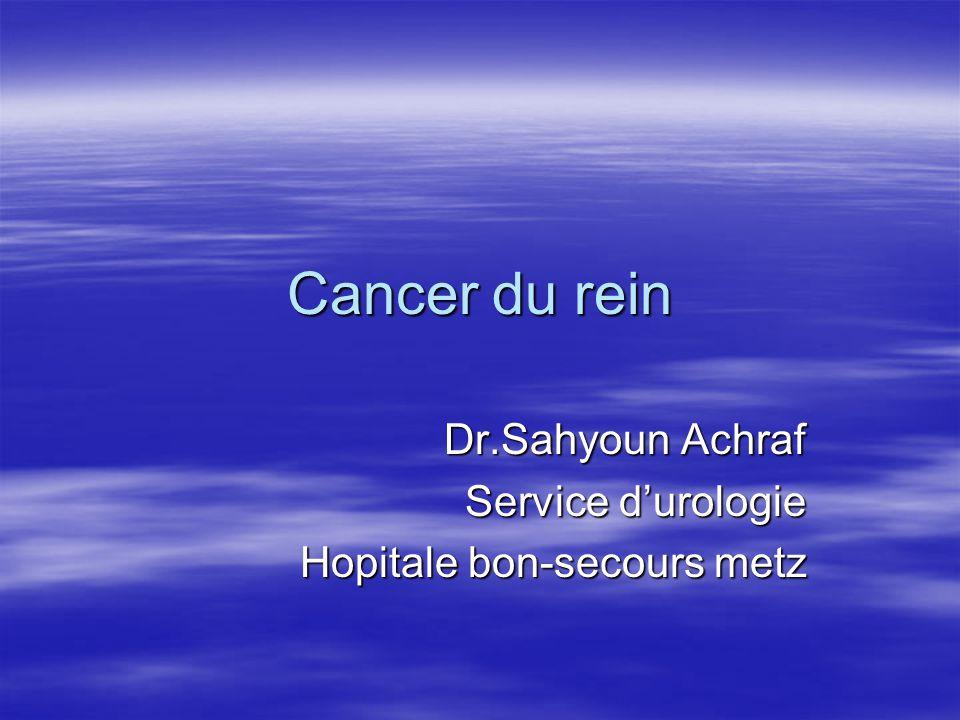 Cancer du rein Dr.Sahyoun Achraf Service d'urologie Hopitale bon-secours metz
