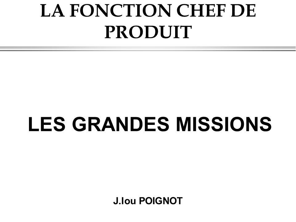 LA FONCTION CHEF DE PRODUIT LES GRANDES MISSIONS J.lou POIGNOT