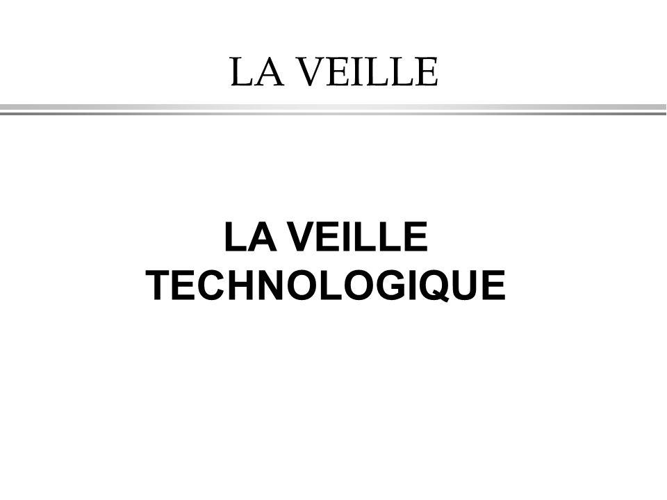 LA VEILLE LA VEILLE TECHNOLOGIQUE