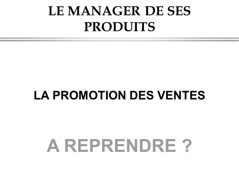 LE MANAGER DE SES PRODUITS LA PROMOTION DES VENTES A REPRENDRE ?