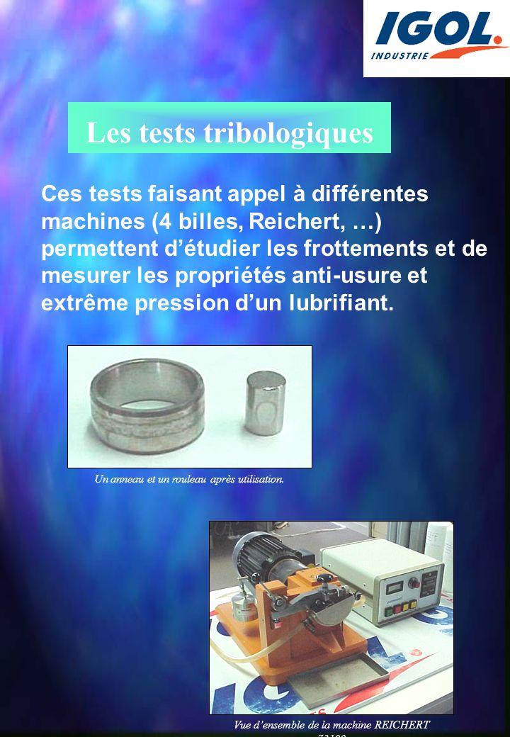 Les tests tribologiques Ces tests faisant appel à différentes machines (4 billes, Reichert, …) permettent d'étudier les frottements et de mesurer les