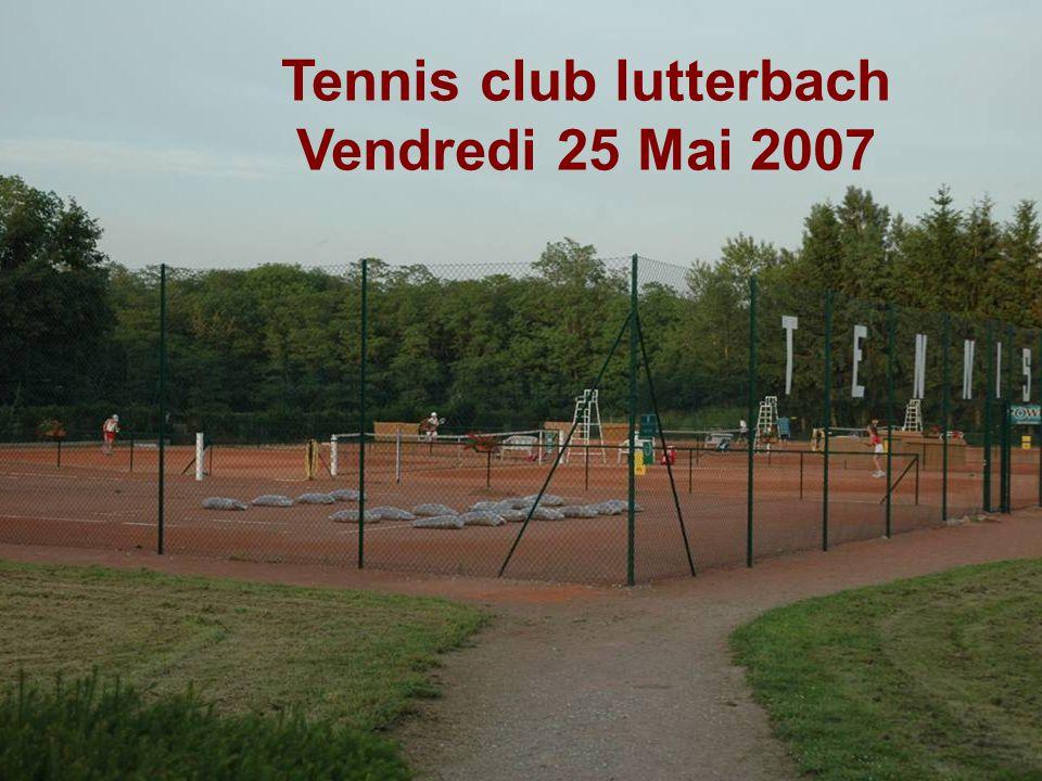 Tennis club lutterbach Vendredi 25 Mai 2007
