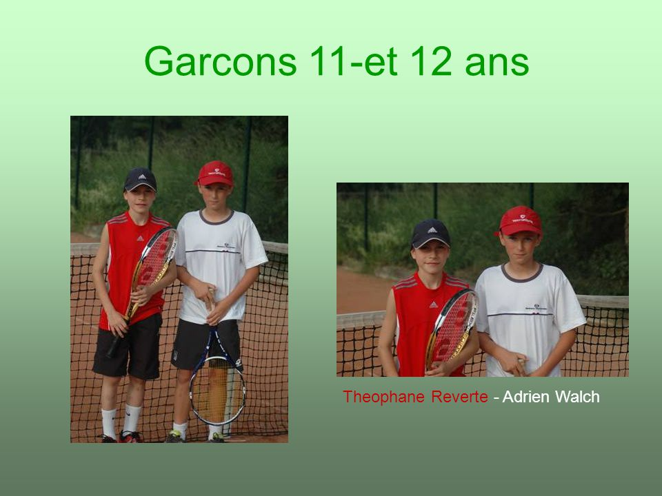Garcons 11-et 12 ans Theophane Reverte - Adrien Walch