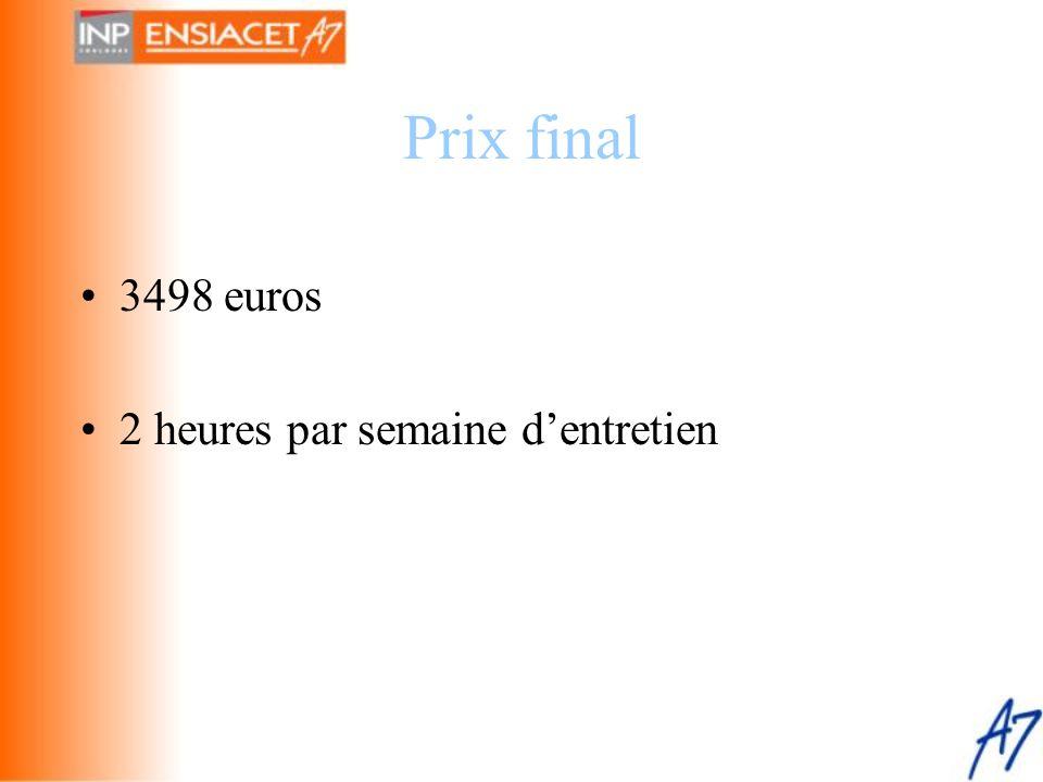 Prix final •3498 euros •2 heures par semaine d'entretien