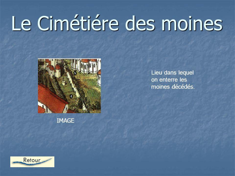 Le Cimétiére des moines Lieu dans lequel on enterre les moines décédés. IMAGE