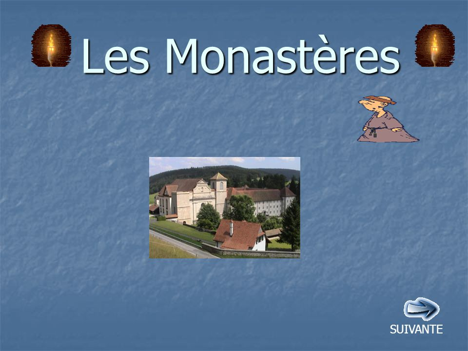 Les bâtiments du Monastère Les monastères ou aussi appeler abbayes sont les maisons des moines Généralement à l écart de la vie bruyante, ils sont souvent situés dans des cadres propices au recueillement.