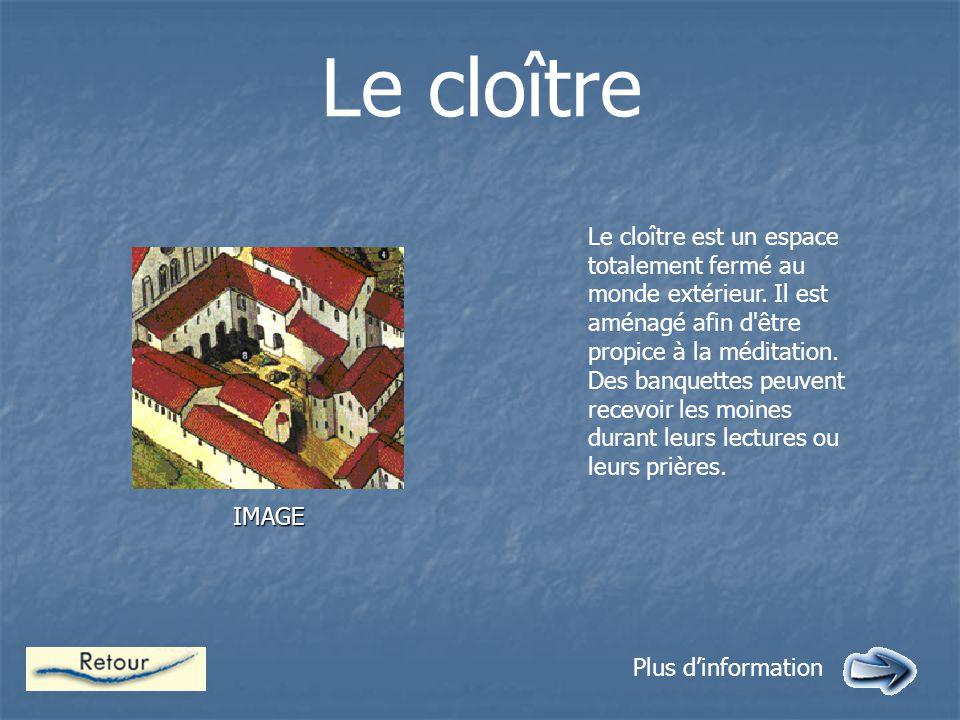 Le cloître IMAGE Plus d'information Le cloître est un espace totalement fermé au monde extérieur.