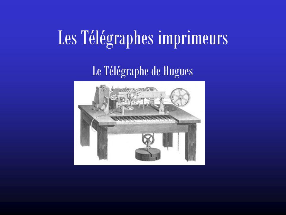 Les Télégraphes imprimeurs Le Télégraphe de Hugues