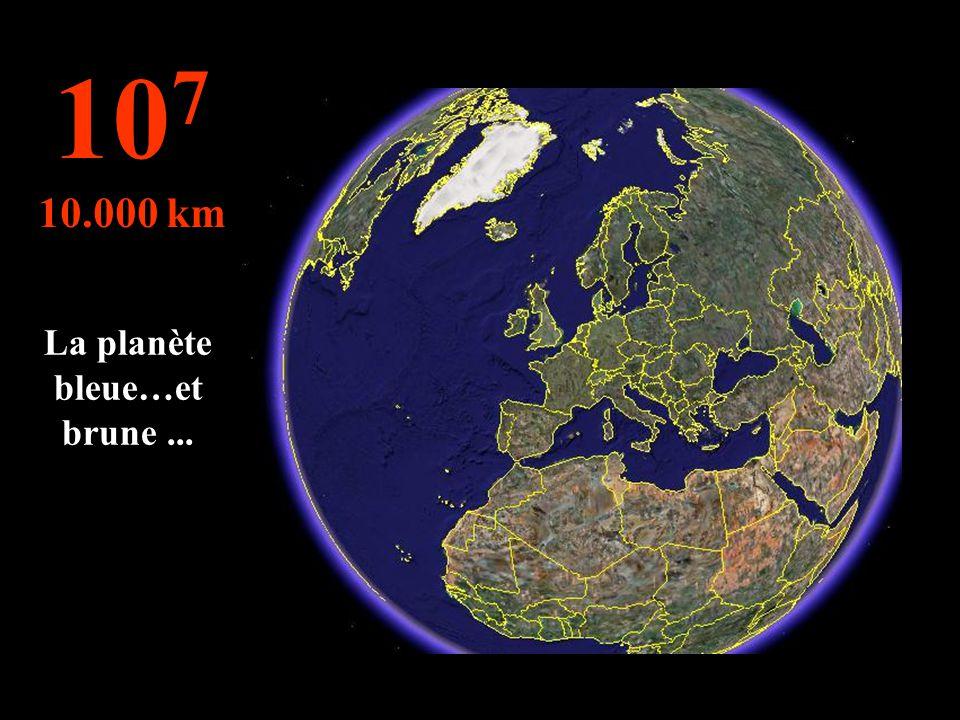 Comme vu d'un satellite! 10 6 1.000 km