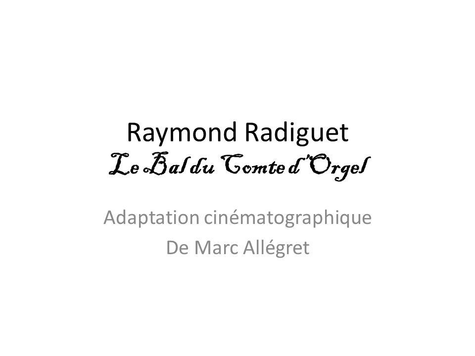 Raymond Radiguet Le Bal du Comte d'Orgel Adaptation cinématographique De Marc Allégret