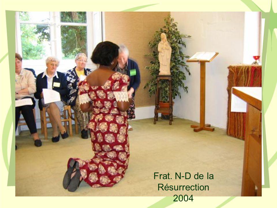 Frat. N-D de la Résurrection 2004