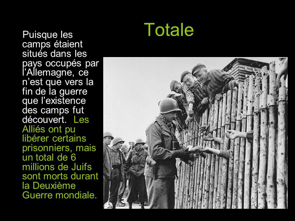 Totale Puisque les camps étaient situés dans les pays occupés par l'Allemagne, ce n'est que vers la fin de la guerre que l'existence des camps fut découvert.