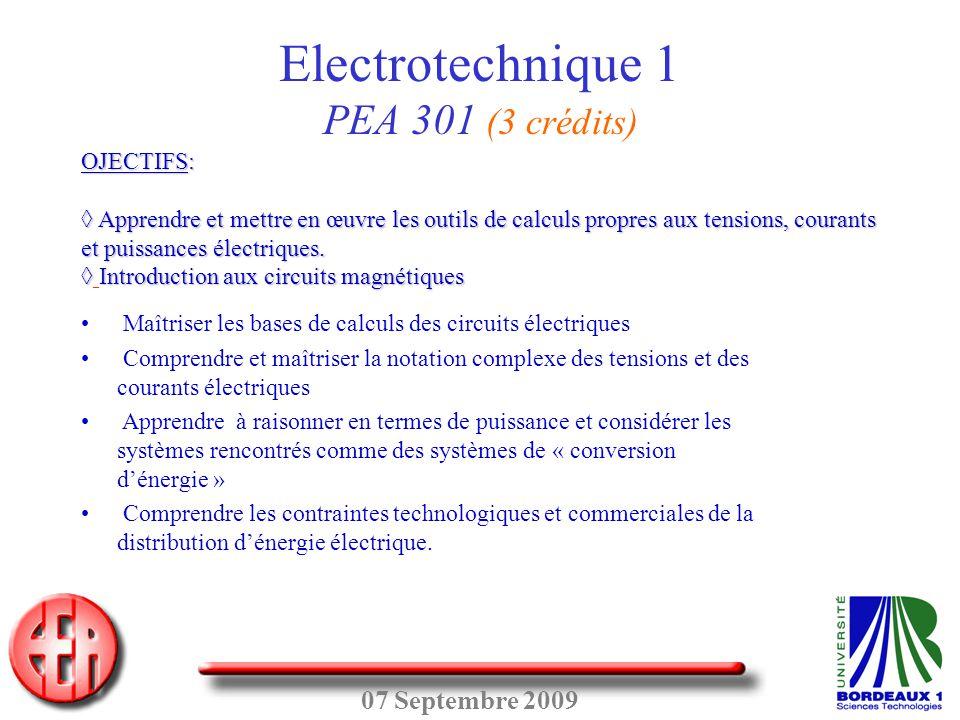 07 Septembre 2009 OJECTIFS: ◊ Apprendre et mettre en œuvre les outils de calculs propres aux tensions, courants et puissances électriques. ◊Introducti