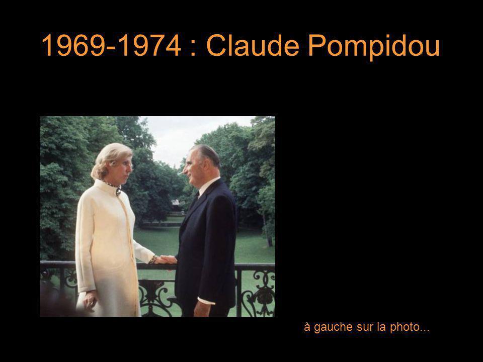 5 1969-1974 : Claude Pompidou 5 à gauche sur la photo...