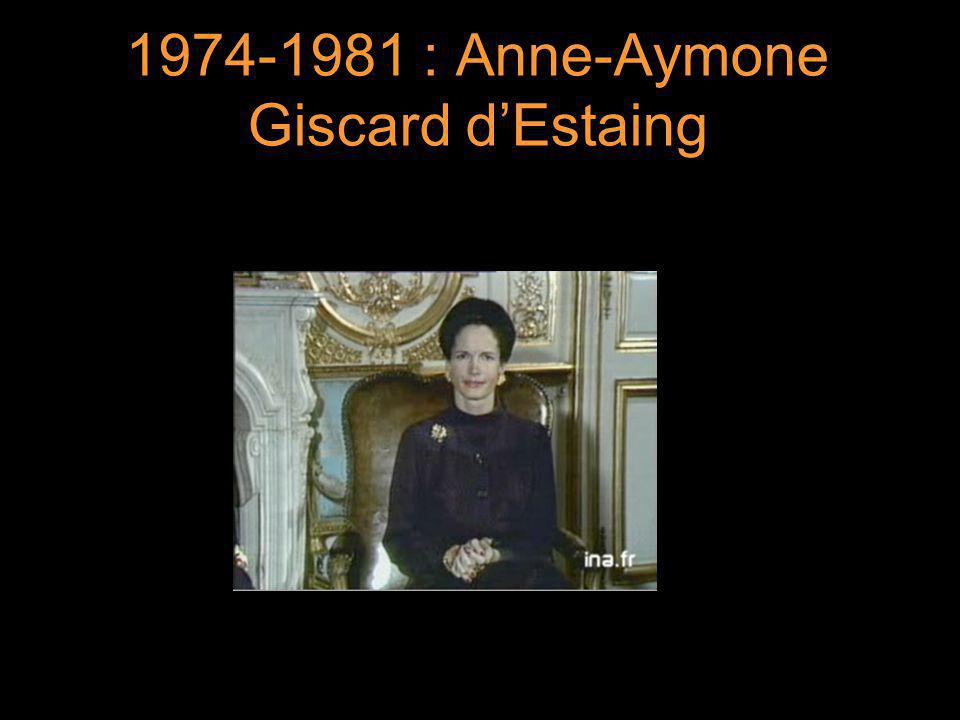 6 1974-1981 : Anne-Aymone Giscard d'Estaing 6