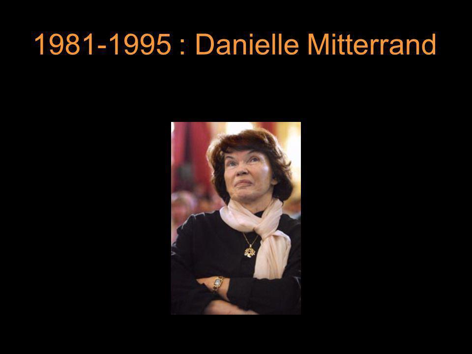 7 1981-1995 : Danielle Mitterrand 7