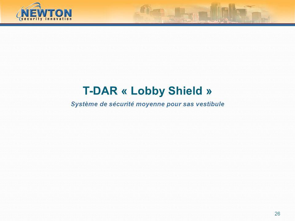 T-DAR « Lobby Shield » Système de sécurité moyenne pour sas vestibule 26