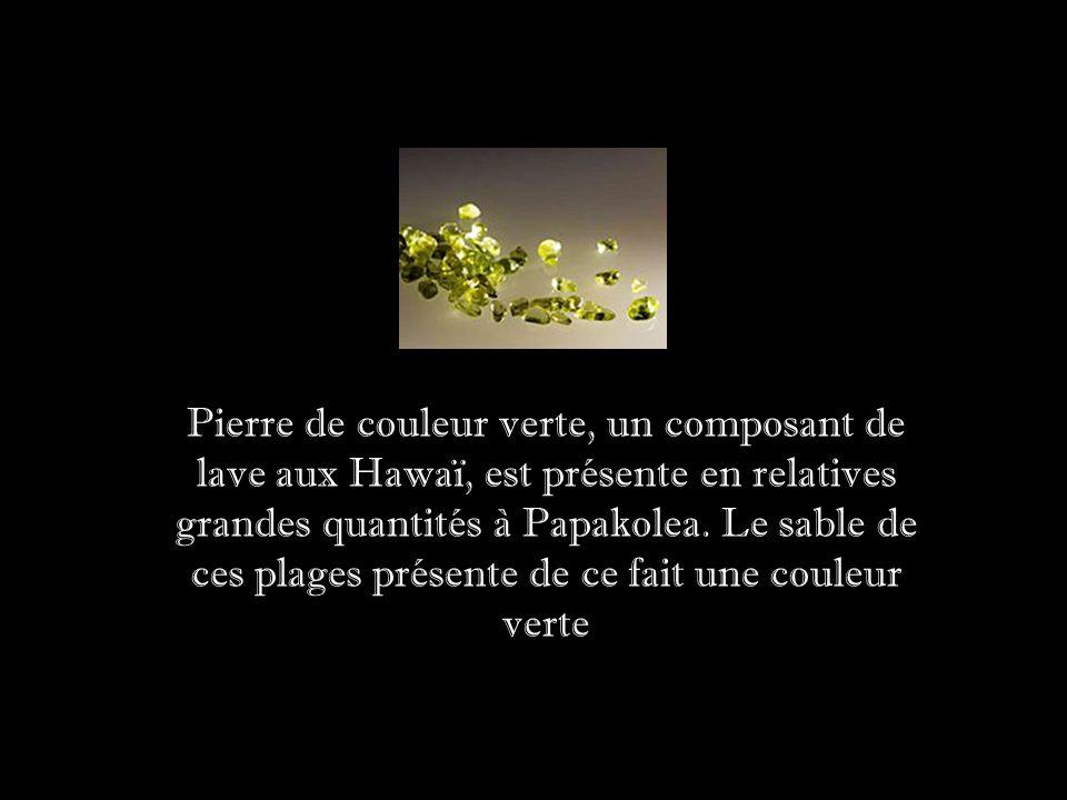 Pierre de couleur verte, un composant de lave aux Hawaï, est présente en relatives grandes quantités à Papakolea.