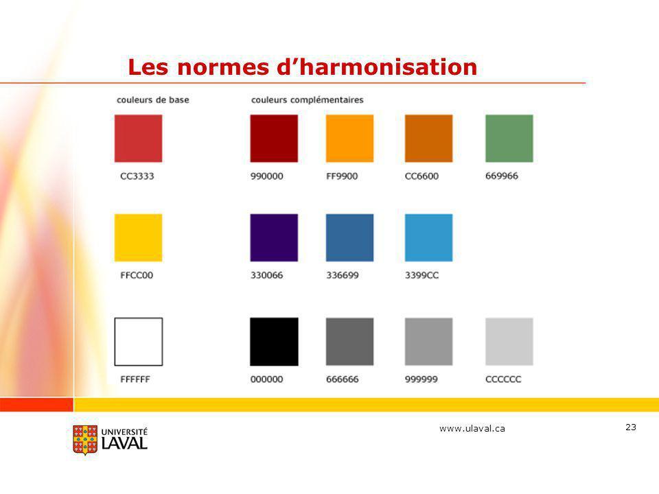 www.ulaval.ca 23 Les normes d'harmonisation • Les couleurs