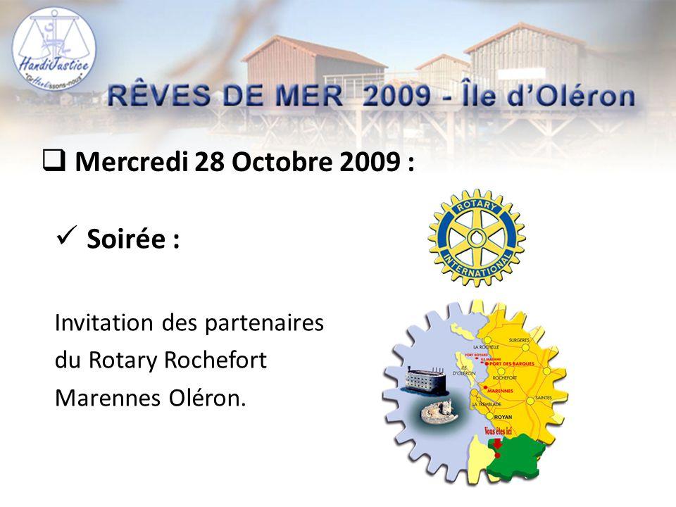  Mercredi 28 Octobre 2009 :  Soirée : Invitation des partenaires du Rotary Rochefort Marennes Oléron.