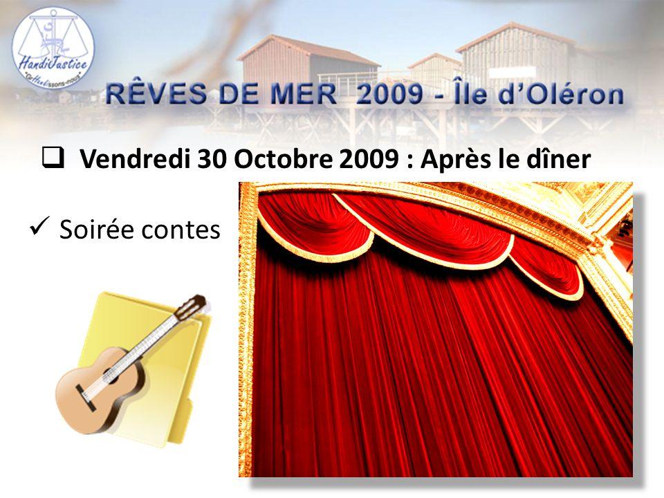  Vendredi 30 Octobre 2009 : Après le dîner  Soirée contes